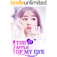 The Apple of My Eye 23: A Self-injury To Win His Trust (The Apple of My Eye Series)