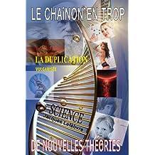 LE CHAÎNON EN TROP: La duplication vulgarisée (French Edition)