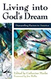 img - for Living into God's Dream: Dismantling Racism in America book / textbook / text book