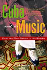 Cuba and Its Music: From the First Drums to the Mambo Kindle Edition