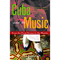 Cuba and Its Music: From the First Drums to the Mambo book cover