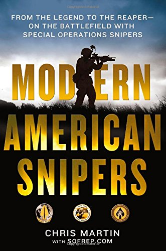 Download Modern American Snipers: From The Legend to The Reaper---on the Battlefield with Special Operations Snipers pdf