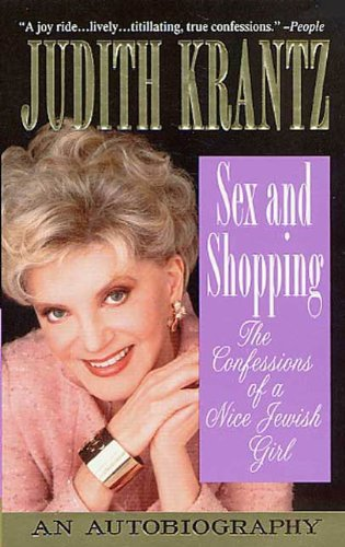 - Sex and Shopping: The Confessions of a Nice Jewish Girl: An Autobiography