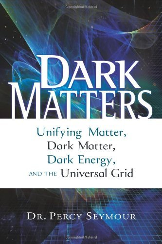 Dark Matters: Unifying Matter, Dark Matter, Dark Energy, and the Universal Grid