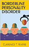 Borderline Personality Disorder: Enter the Mind of a Person Living with BPD! The Ultimate Information Book (Borderline Personality Disorder, BPD)