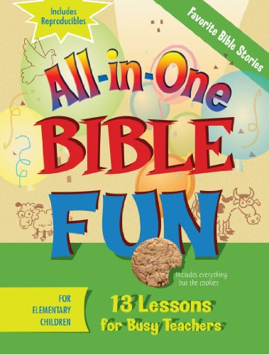 All-in-One Bible Fun for Elementary Children: Favorite Bible Stories: 13 Lessons for Busy Teachers
