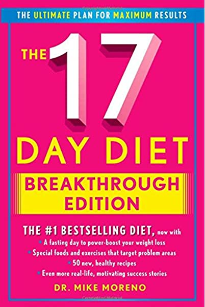 The 17 Day Diet Breakthrough Edition Moreno Dr Mike 9781476756073 Amazon Com Books