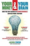 Book cover image for Your Money and Your Brain: How the New Science of Neuroeconomics Can Help Make You Rich