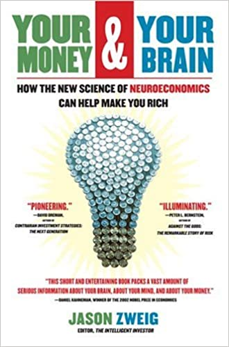 image for Your Money and Your Brain: How the New Science of Neuroeconomics Can Help Make You Rich