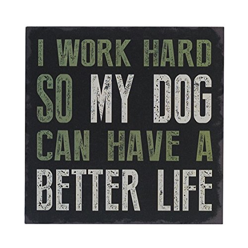 I Work Hard So My Dog Can Have a Better Life Box Wall Art Sign, Primitive Country Farmhouse Home Decor Sign With Sayings 6