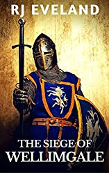 The Siege of Wellimgale: A Short Story from Sir Eveland's Medieverse