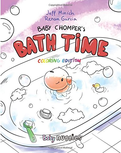 Read Online Baby Chomper's Bath Time: Coloring Edition (Nuggies) (Volume 6) ebook