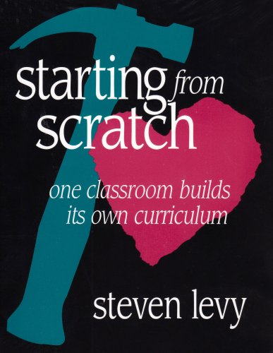 Starting from Scratch: One Classroom Builds Its Own Curriculum