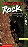 Weekend Rock: Oregon: Trad and Sport Routes from 5.0 to 5.10a
