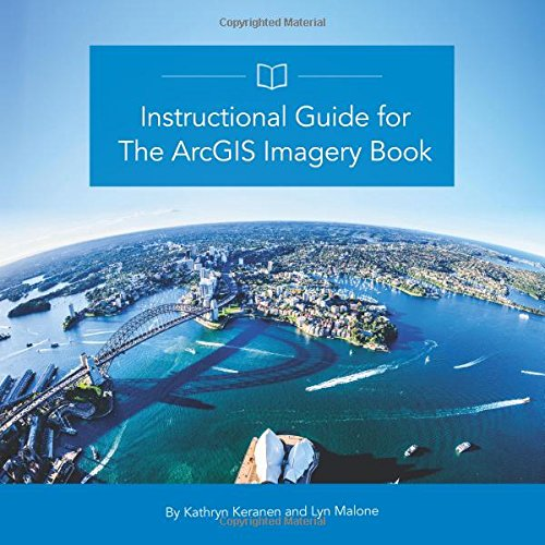 Instructional Guide for The ArcGIS Imagery Book (The ArcGIS Books)