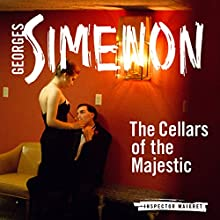 The Cellars of the Majestic: Inspector Maigret, Book 21 Audiobook by Georges Simenon, Howard Curtis Narrated by Gareth Armstrong