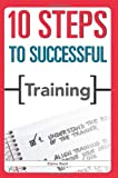 10 Steps to Successful Training, Elaine Biech, 1562865412