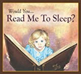 Would You... Read Me to Sleep?, George E. Edenfield, 0984281800