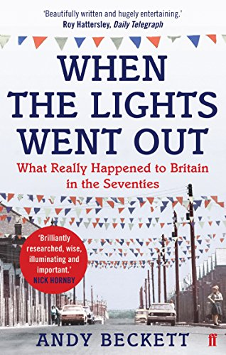 When The Lights Went Out: What Really Happened to Britain in the - Light Andy