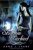 Shadow Marked, Anna J. Evans, 0451229819