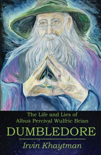 The Life and Lies of Albus Percival Wulfric Brian Dumbledore
