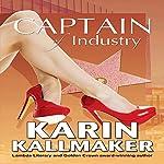 Captain of Industry | Karin Kallmaker