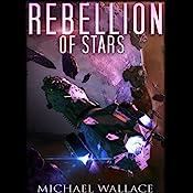 Rebellion of Stars: Starship Blackbeard, Book 4 | Michael Wallace