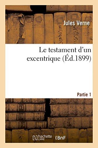 Le Testament d'Un Excentrique. Partie 1 (Litterature) (French Edition)