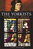 The Yorkists : The History of a Dynasty, Crawford, Anne, 1852853514
