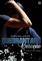 QUEBRANTADO CORAÇÃO: Ela desejava o seu amor. Ele desejava vingança. (CICATRIZES Livro 1)