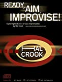 Ready, Aim, Improvise!: Exploring the Basics of Jazz Improvisation, Book & 2 CDs (Advance Music)
