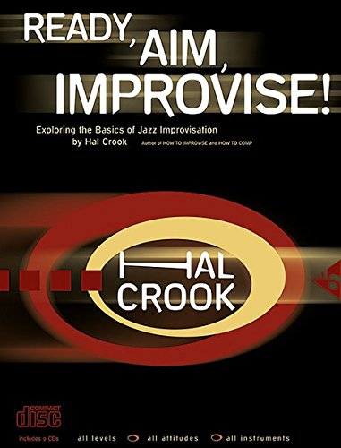 Ready, Aim, Improvise!: Exploring the Basics of Jazz Improvisation, Book & 2 CDs (Advance Music) ()
