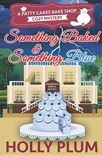 something-baked-and-something-blue-patty-cakes-bake-shop-cozy-mystery-series