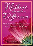 Mothers Who Made a Difference, Michelle Cox, 1562928376