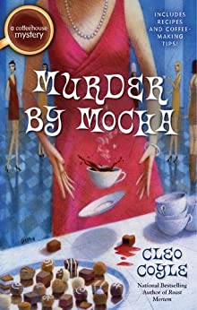 Murder by Mocha (A Coffeehouse Mystery Book 10) by [Coyle, Cleo]