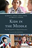 Kids in the Middle: The Micro Politics of Special Education by Strax Marshall Strax Carol Cooper Bruce S. (2012-03-08) Hardcover