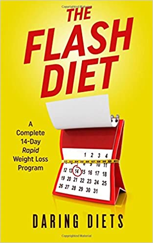 The Flash Diet A Complete 14 Day Rapid Weight Loss Program Daring