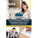 Note Taking: Skills For Everyone - Learn the strategies of effective note taking in order to earn maximum grades today! (exam success, reading comprehension, ... learning strategies, homework Book 1)