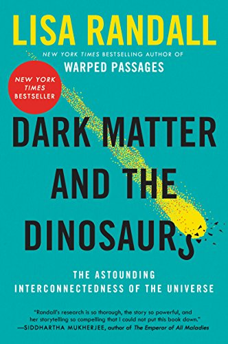 Dark Matter and the Dinosaurs: The Astounding Interconnectedness of the Universe cover