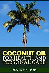 Coconut Oil for Health and Personal Care (English Edition)
