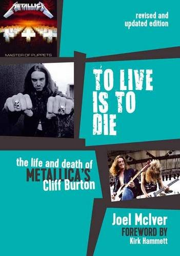 To Live Is to Die: The Life and Death of Metallica's Cliff Burton ()
