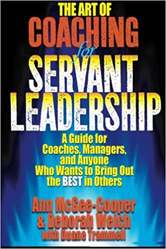 The Art of Coaching for Servant Leadership: A Guide for ...