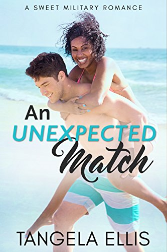 Search : An Unexpected Match: A Sweet Military Romance