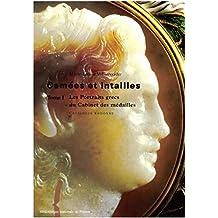 Camées et intailles. TomeI: Les portraits grecs du Cabinet des médailles. Catalogue raisonné (Monnaies, Médailles et Antiques) (French Edition)