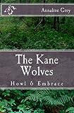Kane Wolves - Howl and Embrace, Annalise Grey, 1469942283