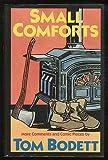 Small Comforts, Tom Bodett, 0201134179