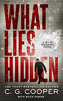 What Lies Hidden (Spy In Residence Book 1) by [Cooper, C. G. , Adams, Buck]