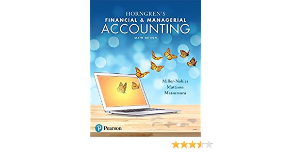 Horngrens financial managerial accounting 6th edition tracie l horngrens financial managerial accounting 6th edition tracie l miller nobles brenda l mattison ella mae matsumura 9780134486833 amazon fandeluxe Choice Image