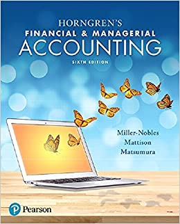 Tracie L. Miller-Nobles - Horngren's Financial & Managerial Accounting