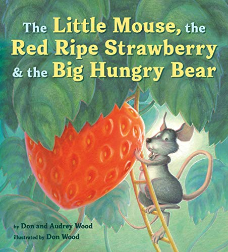 The Little Mouse, the Red Ripe Strawberry, and the
